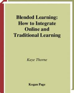 blended learning how to integrate online and traditional learning