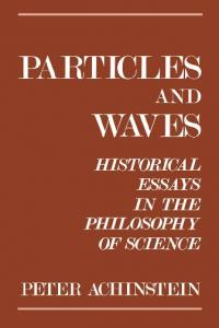 Particles and Waves   Historical Essays in the Philosophy of Science   P