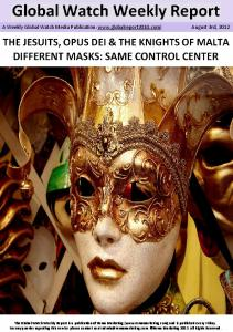 The Jesuits Opus Dei The Knights of Malta Different masks same control center